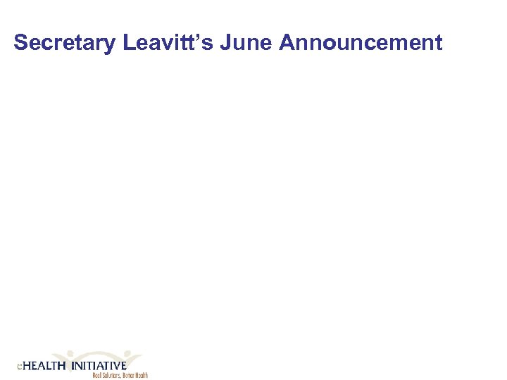 Secretary Leavitt's June Announcement