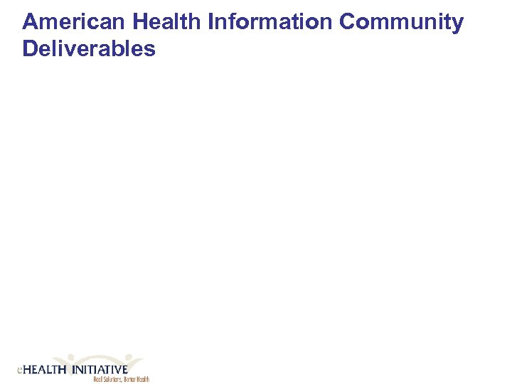 American Health Information Community Deliverables