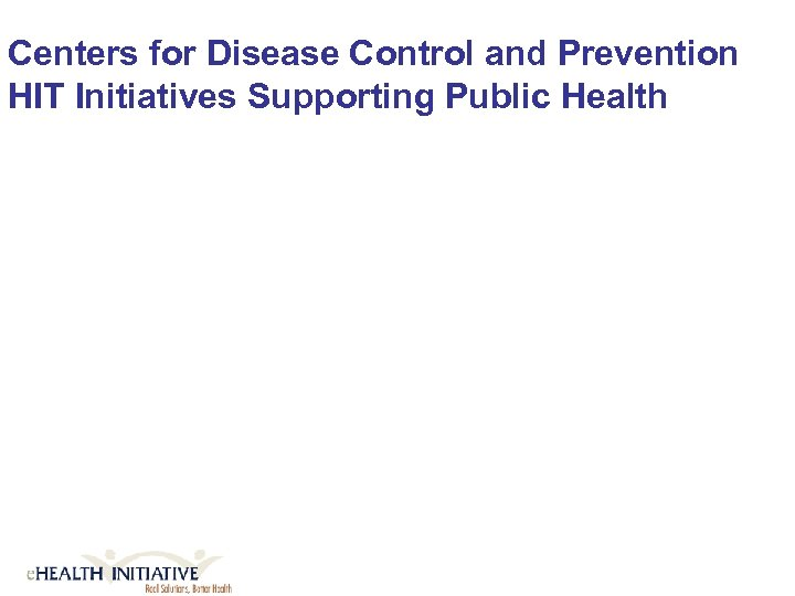 Centers for Disease Control and Prevention HIT Initiatives Supporting Public Health