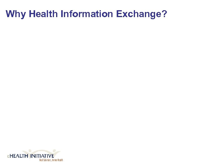 Why Health Information Exchange?