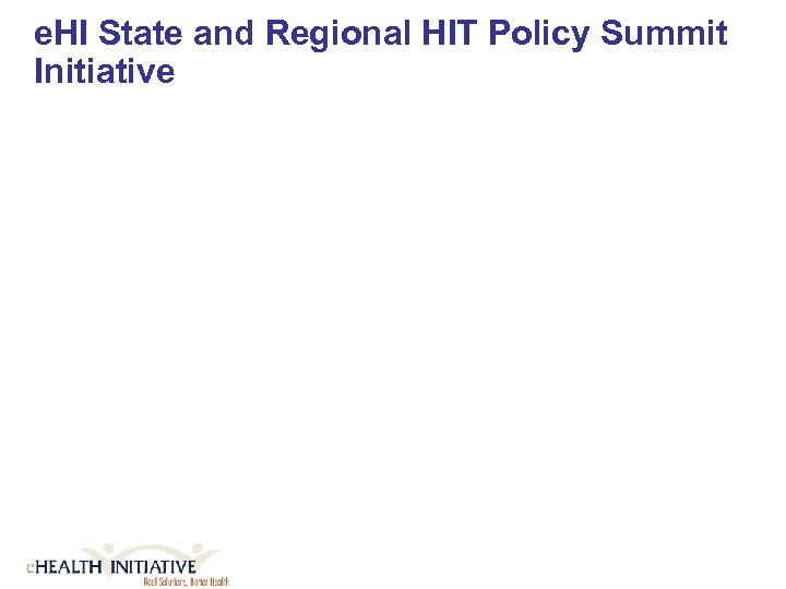 e. HI State and Regional HIT Policy Summit Initiative