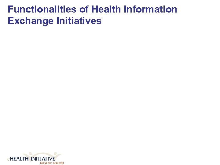 Functionalities of Health Information Exchange Initiatives