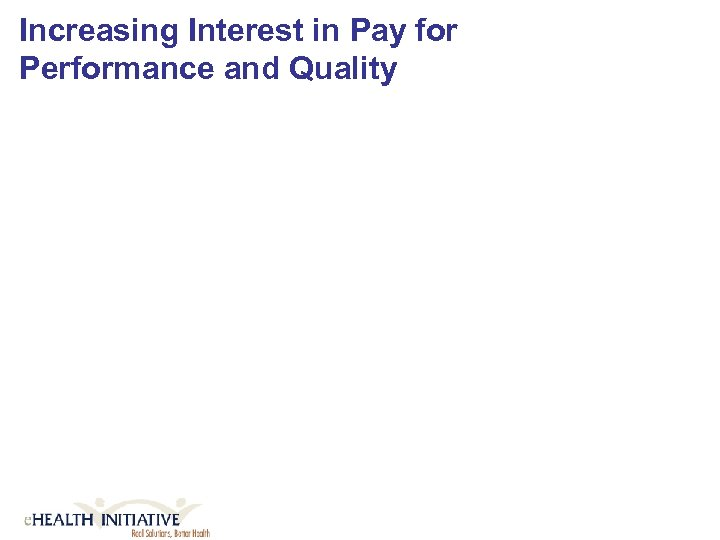 Increasing Interest in Pay for Performance and Quality