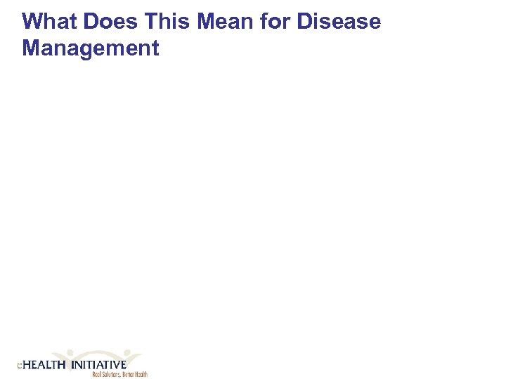 What Does This Mean for Disease Management