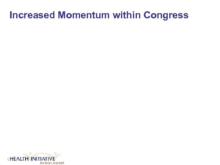 Increased Momentum within Congress