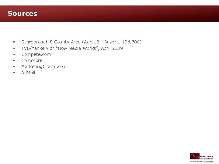 Sources § § § Scarborough 8 County Area (Age 18+ Base: 1, 136, 700)