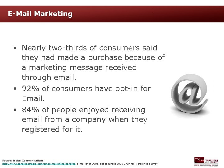 E-Mail Marketing § Nearly two-thirds of consumers said they had made a purchase because