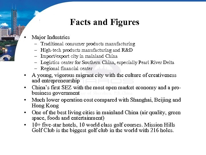 Facts and Figures • Major Industries – – – Traditional consumer products manufacturing High-tech
