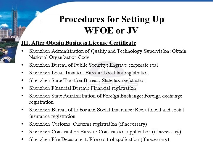 Procedures for Setting Up WFOE or JV III. After Obtain Business License Certificate •