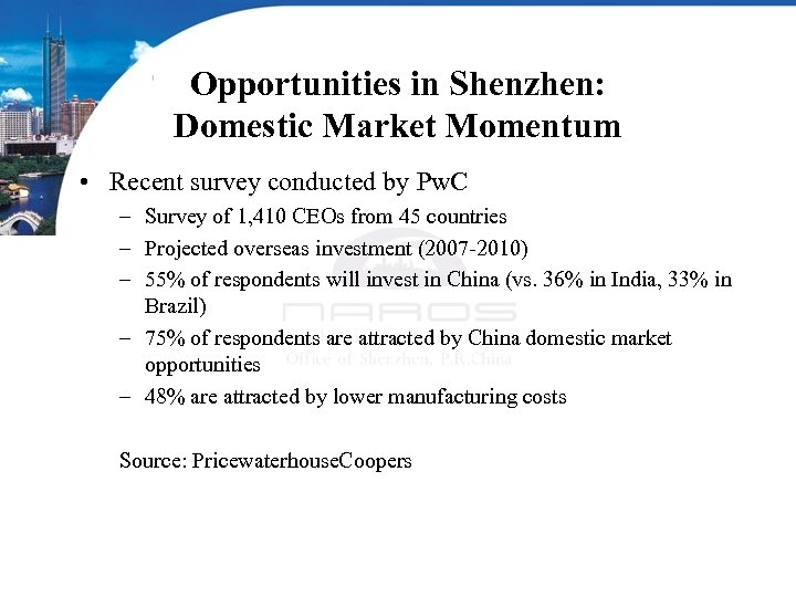 Opportunities in Shenzhen: Domestic Market Momentum • Recent survey conducted by Pw. C –