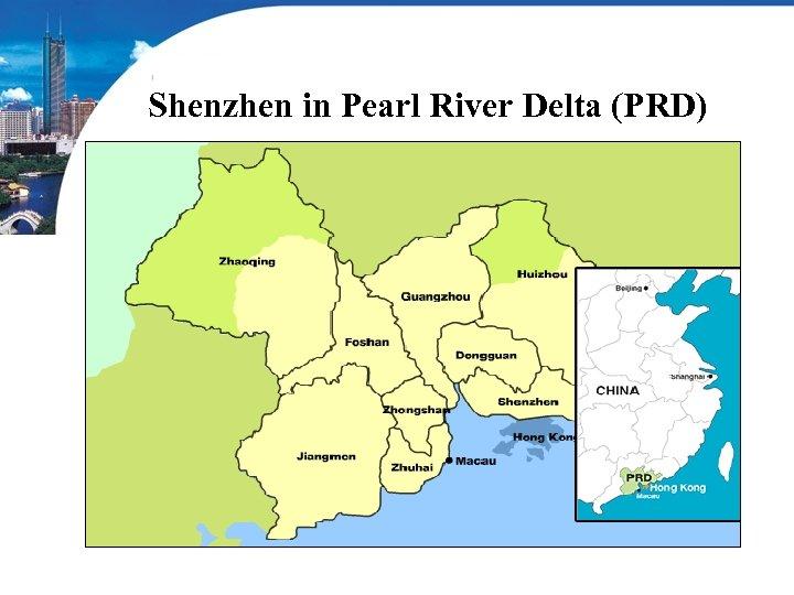 Shenzhen in Pearl River Delta (PRD)