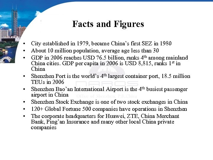 Facts and Figures • City established in 1979, became China's first SEZ in