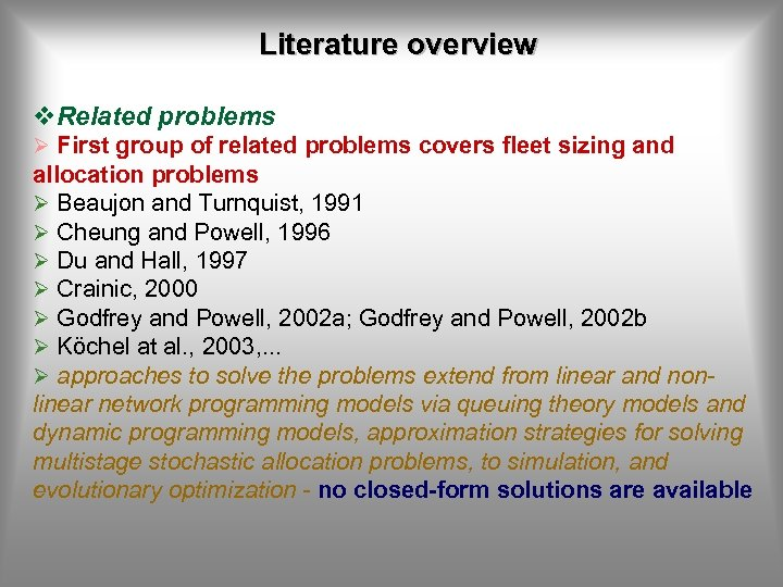 Literature overview v. Related problems Ø First group of related problems covers fleet sizing