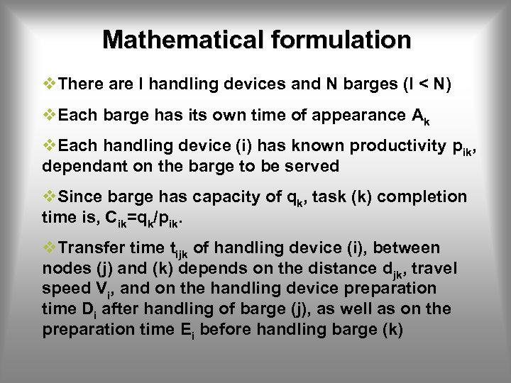 Mathematical formulation v. There are I handling devices and N barges (I < N)