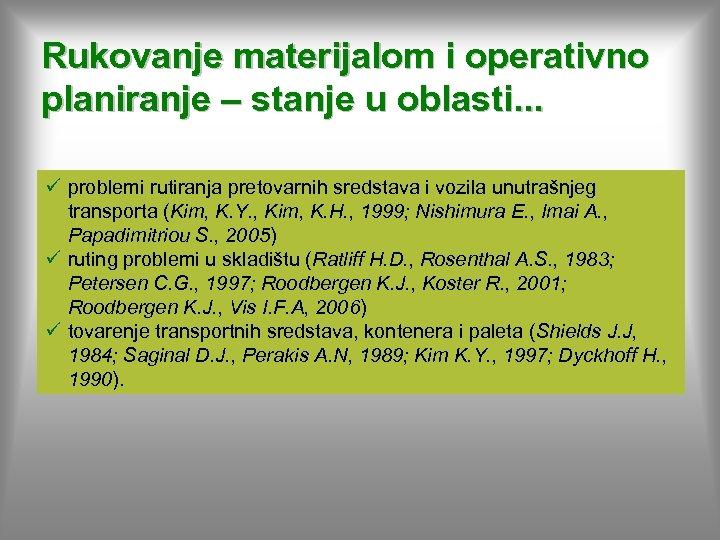 Rukovanje materijalom i operativno planiranje – stanje u oblasti. . . ü problemi rutiranja