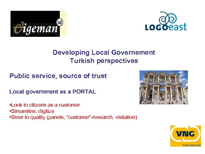 Developing Local Governement Turkish perspectives Public service, source of trust Local government as a
