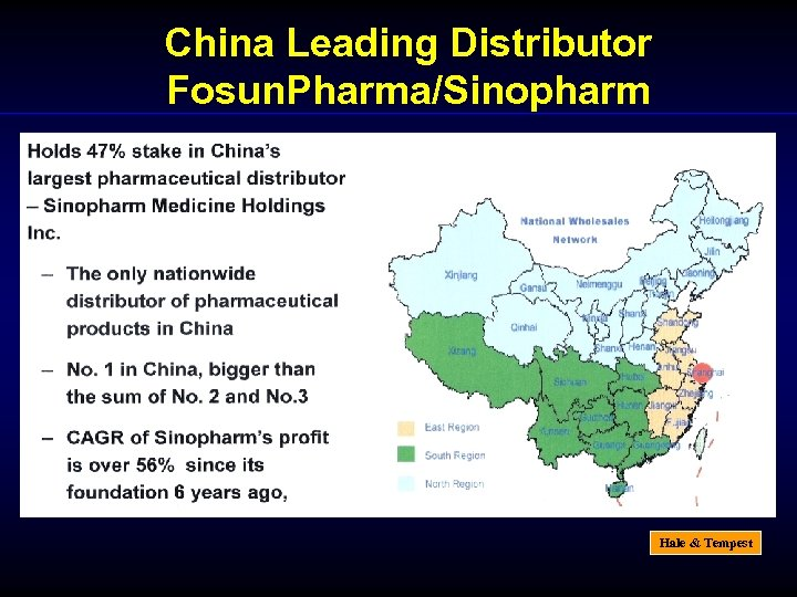China Leading Distributor Fosun. Pharma/Sinopharm Hale & Tempest
