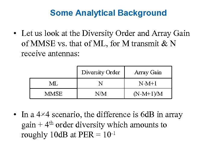 Some Analytical Background • Let us look at the Diversity Order and Array Gain
