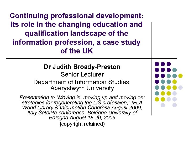 Continuing professional development: its role in the changing education and qualification landscape of the
