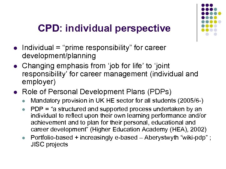 "CPD: individual perspective l l l Individual = ""prime responsibility"" for career development/planning Changing"