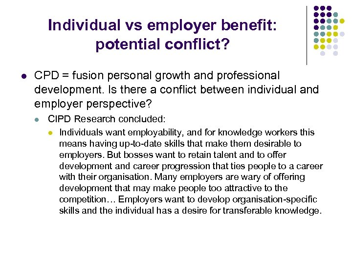Individual vs employer benefit: potential conflict? l CPD = fusion personal growth and professional
