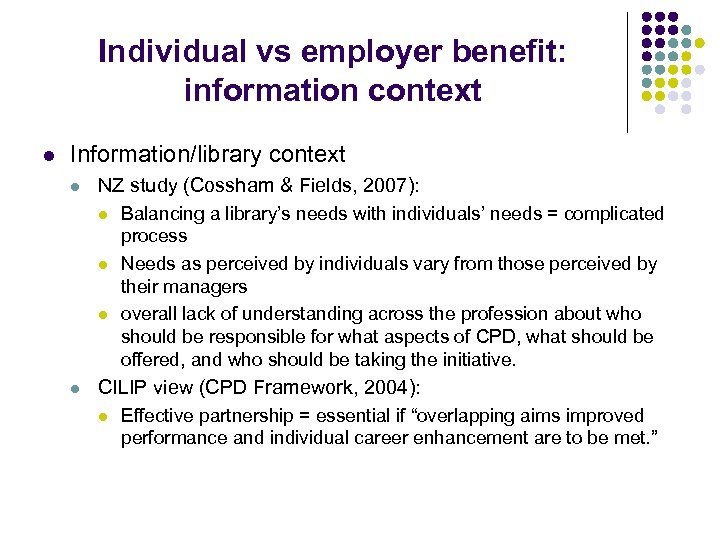 Individual vs employer benefit: information context l Information/library context l NZ study (Cossham &