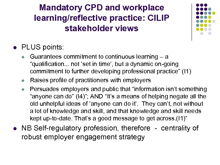 Mandatory CPD and workplace learning/reflective practice: CILIP stakeholder views l PLUS points: l l