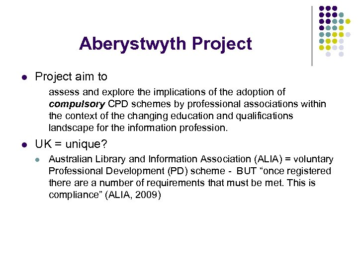 Aberystwyth Project l Project aim to assess and explore the implications of the adoption
