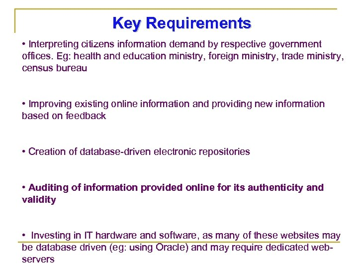 Key Requirements • Interpreting citizens information demand by respective government offices. Eg: health and