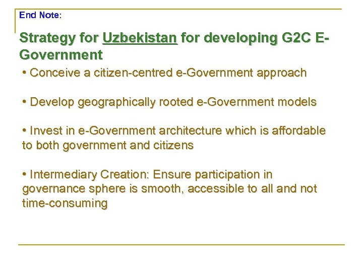 End Note: Strategy for Uzbekistan for developing G 2 C EGovernment • Conceive a