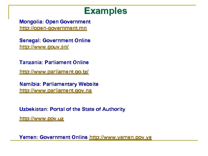 Examples Mongolia: Open Government http: //open-government. mn Senegal: Government Online http: //www. gouv. sn/