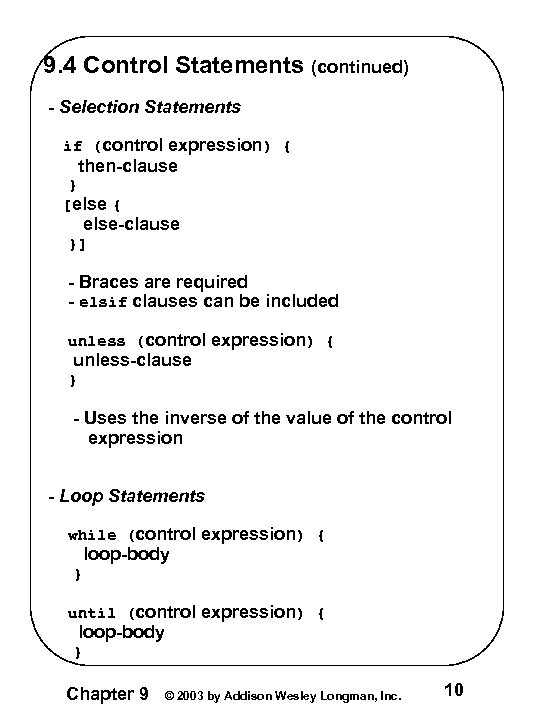 9. 4 Control Statements (continued) - Selection Statements if (control expression) { then-clause }
