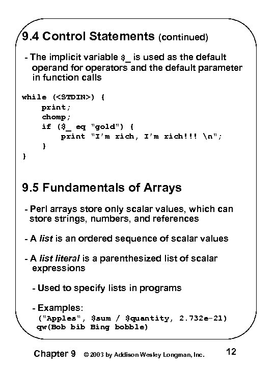 9. 4 Control Statements (continued) - The implicit variable $_ is used as the