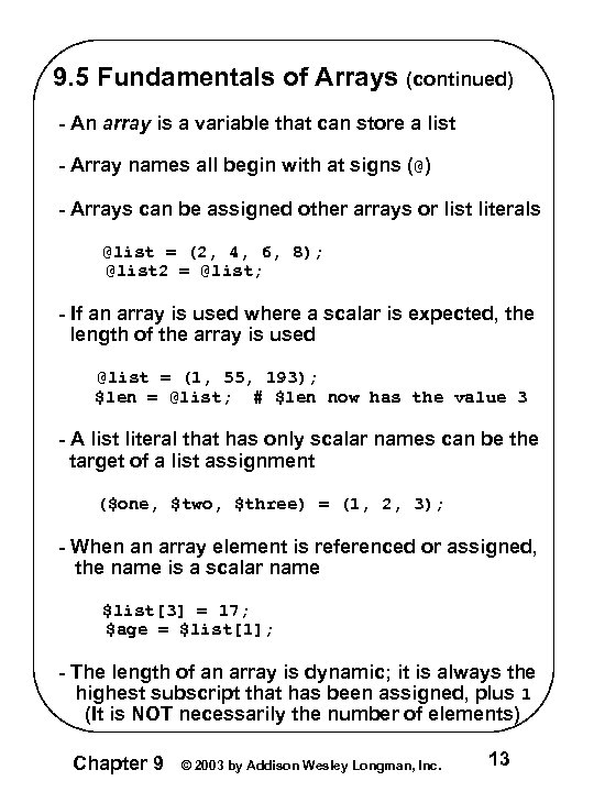 9. 5 Fundamentals of Arrays (continued) - An array is a variable that can