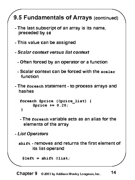 9. 5 Fundamentals of Arrays (continued) - The last subscript of an array is
