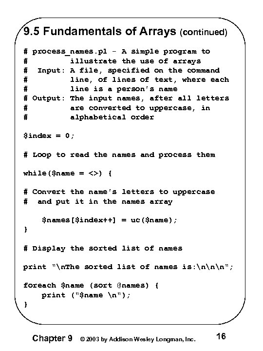 9. 5 Fundamentals of Arrays (continued) # process_names. pl - A simple program to