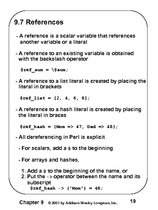 9. 7 References - A reference is a scalar variable that references another variable