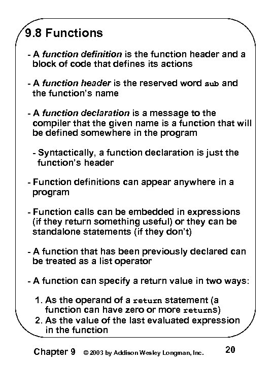 9. 8 Functions - A function definition is the function header and a block
