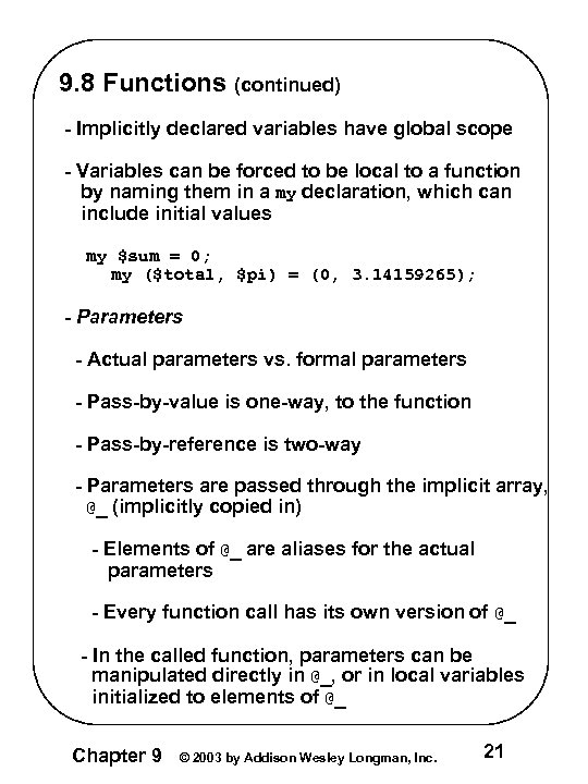 9. 8 Functions (continued) - Implicitly declared variables have global scope - Variables can