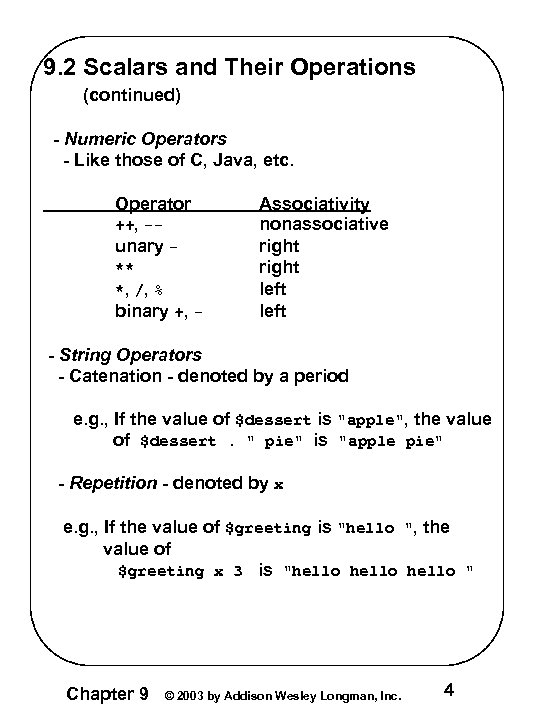 9. 2 Scalars and Their Operations (continued) - Numeric Operators - Like those of