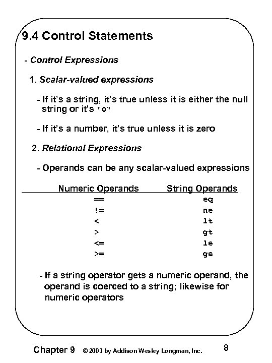 9. 4 Control Statements - Control Expressions 1. Scalar-valued expressions - If it's a