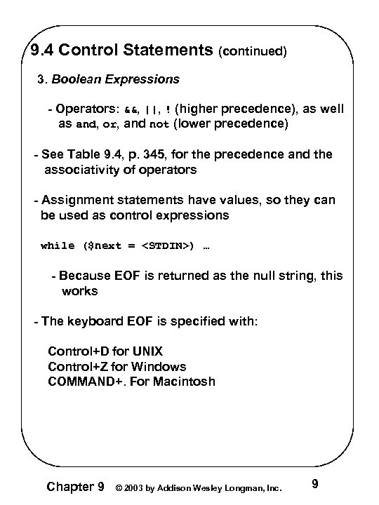 9. 4 Control Statements (continued) 3. Boolean Expressions - Operators: &&, ||, ! (higher
