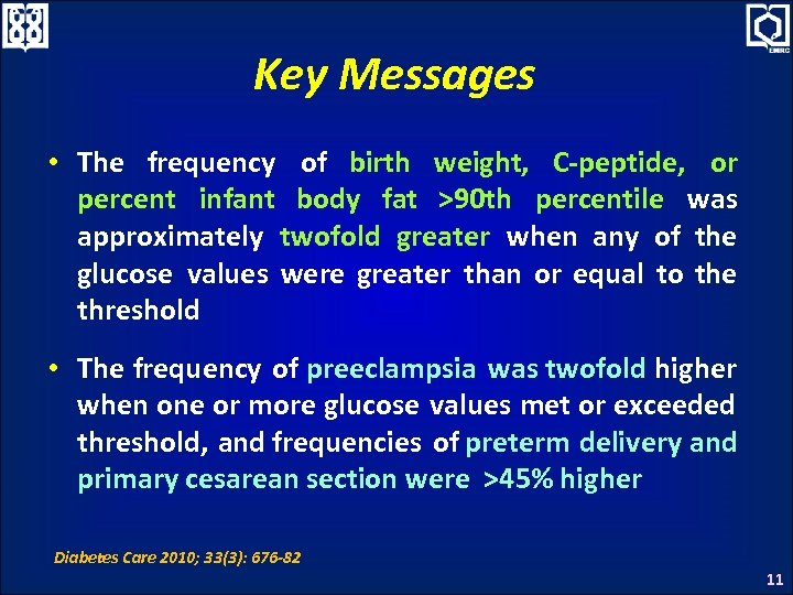 Key Messages • The frequency of birth weight, C-peptide, or percent infant body fat
