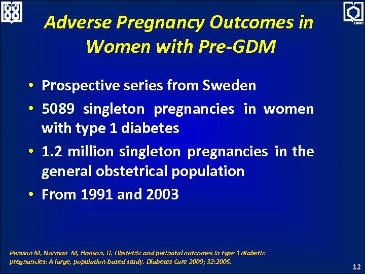 Adverse Pregnancy Outcomes in Women with Pre-GDM • Prospective series from Sweden • 5089