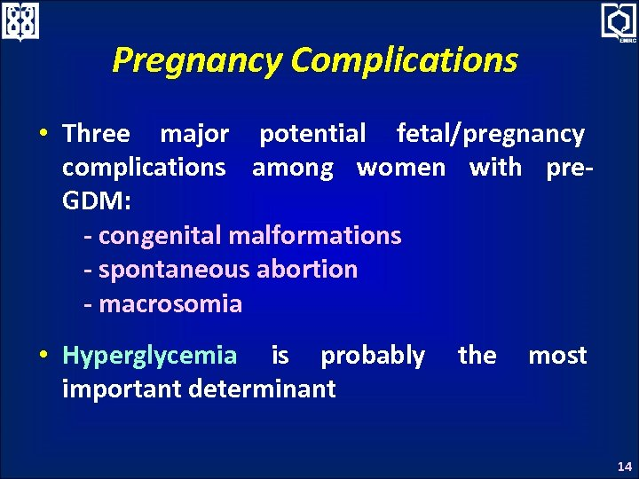 Pregnancy Complications • Three major potential fetal/pregnancy complications among women with pre. GDM: -