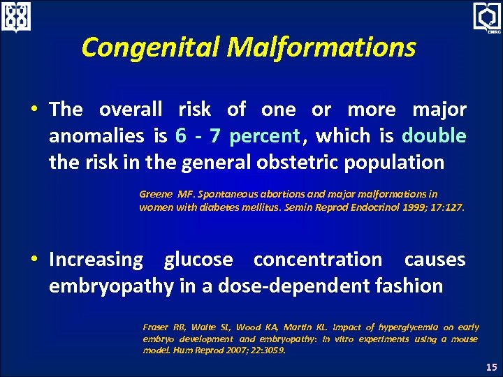 Congenital Malformations • The overall risk of one or more major anomalies is 6