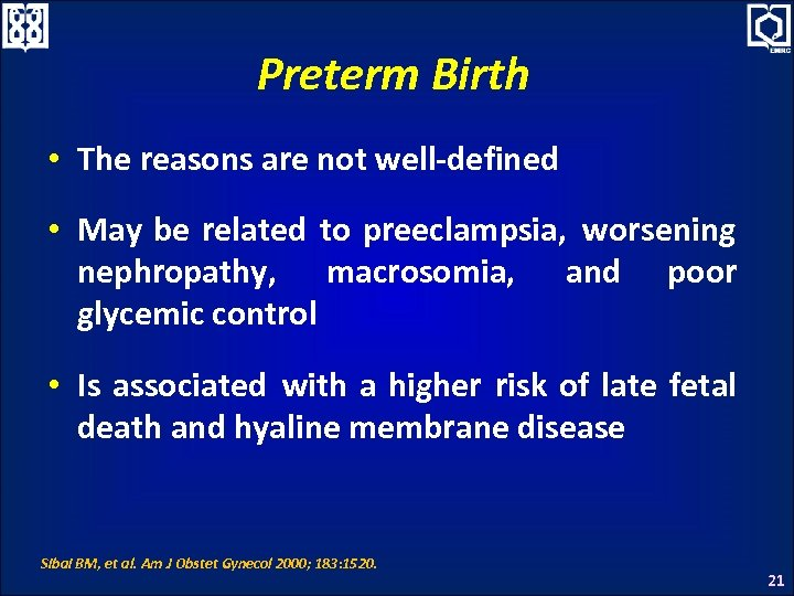 Preterm Birth • The reasons are not well-defined • May be related to preeclampsia,