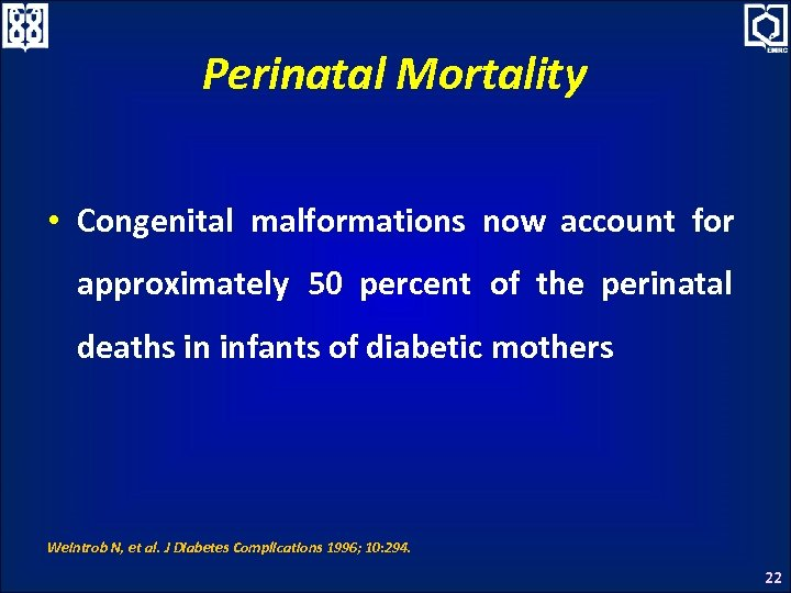 Perinatal Mortality • Congenital malformations now account for approximately 50 percent of the perinatal