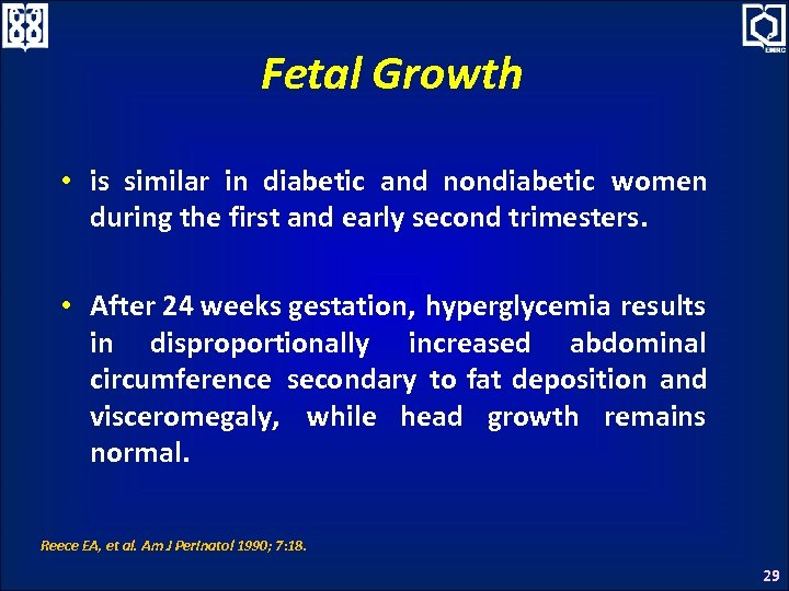 Fetal Growth • is similar in diabetic and nondiabetic women during the first and