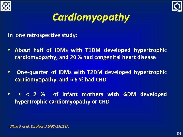 Cardiomyopathy In one retrospective study: • About half of IDMs with T 1 DM
